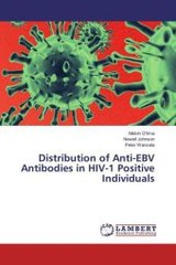 Distribution of Anti-EBV Antibodies in HIV-1 Positive Individuals - Wanzala, Peter; Johnson, Newell - ISBN: 9783659818448