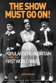 Show Must Go On! Popular Song In Britain During The First World War - Mullen, John - ISBN: 9781472441584
