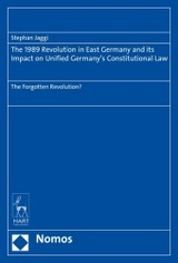 The 1989 Revolution in East Germany and its Impact on Unified Germany's Constitutional Law - Jaggi, Stephan - ISBN: 9783848725571
