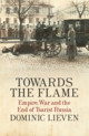 Towards The Flame - Lieven, Dominic - ISBN: 9780141399744
