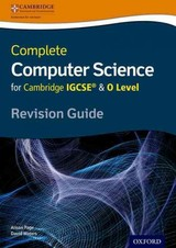 Complete Computer Science For Cambridge Igcse (r) & O Level Revision Guide - Page, Alison; Waters, David - ISBN: 9780198367253