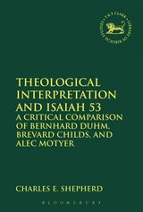 Theological Interpretation And Isaiah 53 - Shepherd, Charles E. - ISBN: 9780567664990