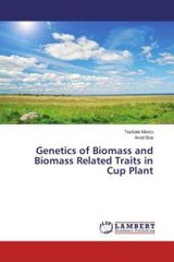 Genetics of Biomass and Biomass Related Traits in Cup Plant - Mamo, Teshale; Boe, Arvid - ISBN: 9783659773105