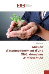 Mission d'accompagnement d'une ONG: domaines d'intervention - Fourati, Anis - ISBN: 9783639483833