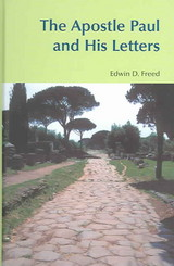 Apostle Paul And His Letters - Freed, Edwin D. - ISBN: 9781845530020