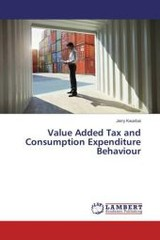 Value Added Tax and Consumption Expenditure Behaviour - Kwarbai, Jerry - ISBN: 9783659846366