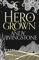 Hero Grown - Livingstone, Andy - ISBN: 9780008160258
