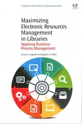 Chandos Information Professional Series, Maximizing Electronic Resources Management in Libraries - Miller, Stephen D.; England, Lenore - ISBN: 9781843347477