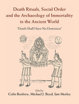 Death Rituals, Social Order And The Archaeology Of Immortality In The Ancient World - Renfrew, Colin (EDT)/ Boyd, Michael J. (EDT)/ Morley, Iain (EDT) - ISBN: 9781107082731