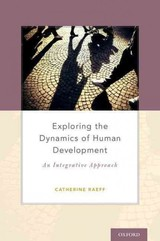 Exploring The Dynamics Of Human Development - Raeff, Catherine (professor Of Psychology, Professor Of Psychology, Indiana University Of Pennsylvania) - ISBN: 9780199328413