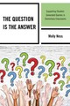 Question Is The Answer - Ness, Molly - ISBN: 9781475816891