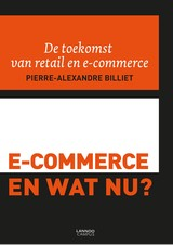 E-Commerce. En wat nu? (E-boek - ePub-formaat) - Pierre-Alexandre  Billiet - ISBN: 9789401434010