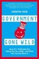 Government Gone Wild - Tate, Kristin - ISBN: 9781455566242