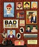 The Wes Anderson Collection: Bad Dads - Anderson, Wes (FRW)/ Seitz, Matt Zoller (INT)/ Harman, Ken (FRW)/ Spoke Art... - ISBN: 9781419720475