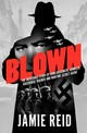 Blown - Reid, Jamie - ISBN: 9781910498453