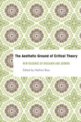 Aesthetic Ground Of Critical Theory - Ross, Nathan (EDT) - ISBN: 9781783482924