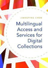 Multilingual Access And Services For Digital Collections - Chen, Jiangping - ISBN: 9781440839542