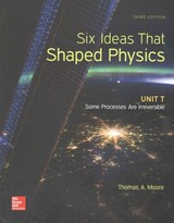 Six Ideas That Shaped Physics: Unit T - Some Processes Are Irreversible - Moore, Thomas A. - ISBN: 9780077600969
