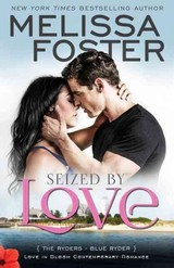 Seized By Love (love In Bloom: The Ryders) - Foster, Melissa - ISBN: 9781941480236