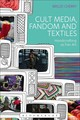 Cult Media, Fandom, And Textiles - Cherry, Brigid (st Mary's University, Twickenham, Uk) - ISBN: 9781474215152