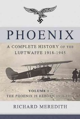 Phoenix - A Complete History Of The Luftwaffe 1918-1945 - Meredith, Richard - ISBN: 9781910294505