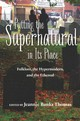 Putting The Supernatural In Its Place - Thomas, Jeannie B; De Caro, F A - ISBN: 9781607814498