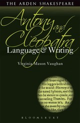 Antony And Cleopatra: Language And Writing - Vaughan, Prof. Virginia Mason - ISBN: 9781408184516