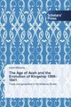 Age Of Aceh And The Evolution Of Kingship 1599-1641 - Mitrasing Ingrid - ISBN: 9783639667554