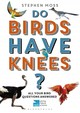 Do Birds Have Knees? - Moss, Stephen - ISBN: 9781472932358