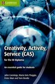 Creativity, Activity, Service (cas) For The Ib Diploma - Brodie, Tom; Muir, Peter; Piaggio, Maria Ines; Cannings, John - ISBN: 9781107560345
