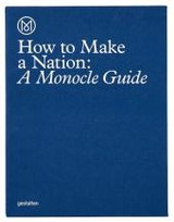How To Make A Nation - Monocle - ISBN: 9783899556483