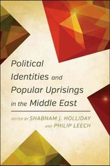 Political Identities And Popular Uprisings In The Middle East - Holliday, Shabnam J. (EDT)/ Leech, Philip (EDT) - ISBN: 9781783484492
