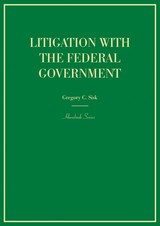 Litigation With The Federal Government - Sisk, Gregory - ISBN: 9781634592987