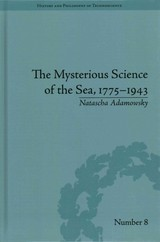 Mysterious Science Of The Sea, 1775-1943 - Adamowsky, Natascha - ISBN: 9781848935327