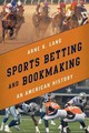 Sports Betting And Bookmaking - Lang, Arne K. - ISBN: 9781442265530