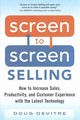 Screen To Screen Selling: How To Increase Sales, Productivity, And Customer Experience With The Latest Technology - Devitre, Doug - ISBN: 9780071847889