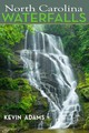 North Carolina Waterfalls - Adams, Kevin - ISBN: 9780895876539