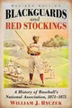 Blackguards And Red Stockings - Ryczek, William J. - ISBN: 9780786499458