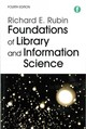 Foundations Of Library And Information Science - Rubin, Richard E. - ISBN: 9781783300846