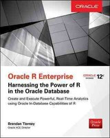 Oracle R Enterprise: Harnessing The Power Of R In Oracle Database - Tierney, Brendan - ISBN: 9781259585166