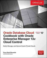 Oracle Database Cloud Cookbook With Oracle Enterprise Manager 13c Cloud Control - Havewala, Porus Homi - ISBN: 9780071833530