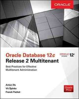 Oracle Database 12c Release 2 Multitenant - Pachot, Franck; Spinka, Vit; Els, Anton - ISBN: 9781259836091