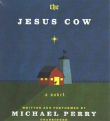 The Jesus Cow - Perry, Michael - ISBN: 9781504611336