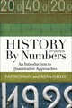 History By Numbers - Ishizu, Mina (london School Of Economics, Uk); Hudson, Pat (emeritus Professor Of History, Cardiff University, Uk) - ISBN: 9781849665377