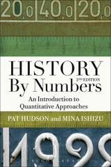 History By Numbers - Ishizu, Mina (london School Of Economics, Uk); Hudson, Prof. Pat (emeritus Professor Of History, Cardiff University, Uk) - ISBN: 9781849665377