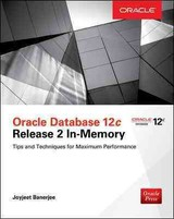 Oracle Database 12c Release 2 In-memory: Tips And Techniques For Maximum Performance - Banerjee, Joyjeet - ISBN: 9781259586163
