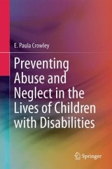 Preventing Abuse And Neglect In The Lives Of Children With Disabilities - Crowley, E. Paula - ISBN: 9783319304403