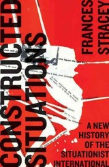 Constructed Situations - Stracey, Frances (formerly, Senior Lecturer In The History Of Art Department, University College London.) - ISBN: 9780745335278