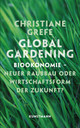 Global Gardening - Grefe, Christiane - ISBN: 9783956140600
