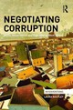 Negotiating Corruption - Routley, Laura (newcastle University, Uk) - ISBN: 9780415825269